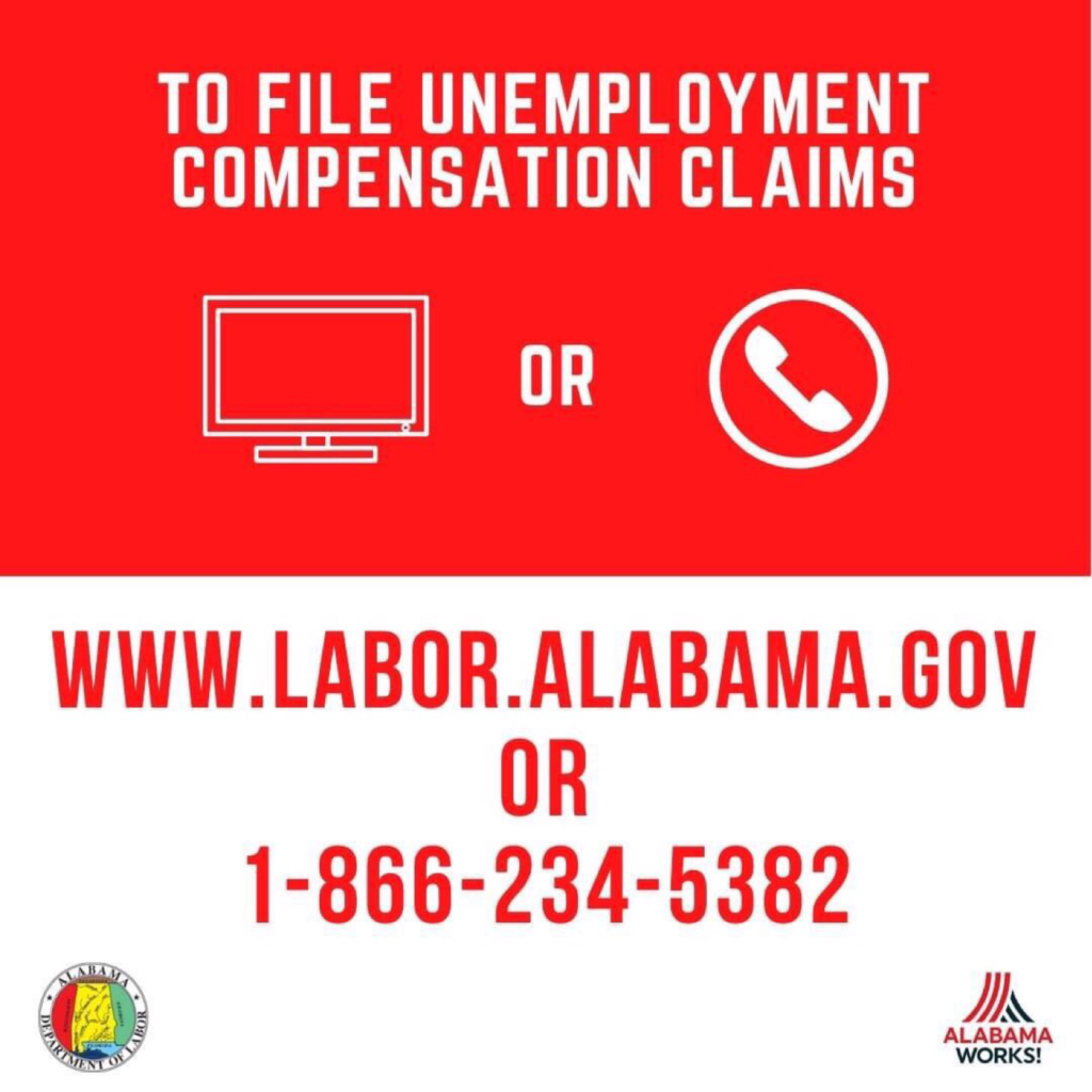 To file unemployment compensation claims, visit www.labor.alabama.gov or call 1-866-234-5382.