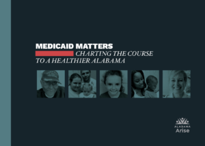 Front cover of Alabama Arise's Medicaid Matters report